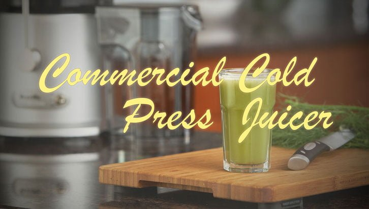 Commercial Cold Press Juicers
