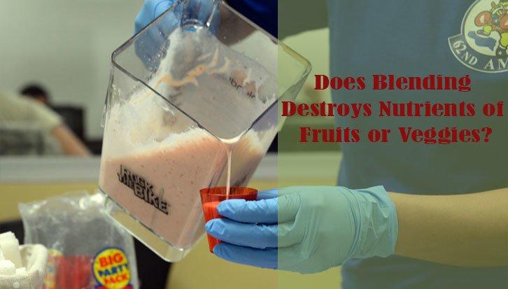 does blending destroy nutrients