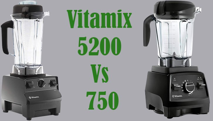Vitamix 5200 Vs 750