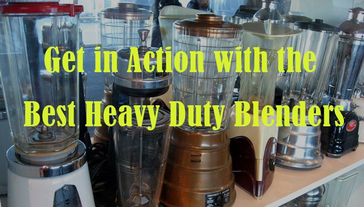 Best Heavy Duty Blender