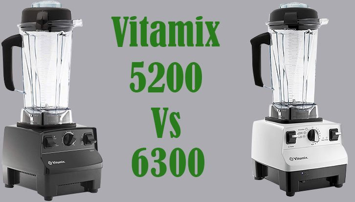 vitamix 5200 vs 6300
