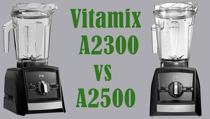 vitamix a2300 vs a2500